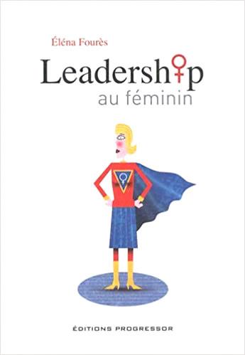Leader au féminin, Eléna Fourès