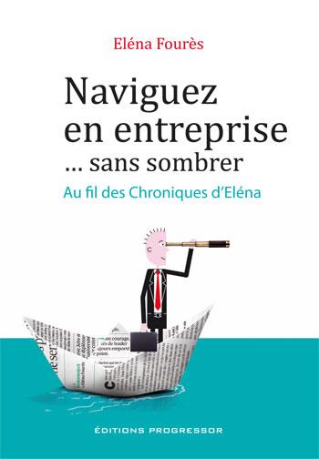 Naviguez en entreprise sans sombrer, au fil des chroniques d'Eléna Fourès